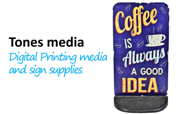 Tones Media Digital Printing Media and Sign Supplies